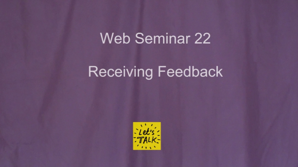 Web Seminar 22 - Receiving Feedback