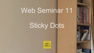 Web Seminar 11 - Sticky Dots
