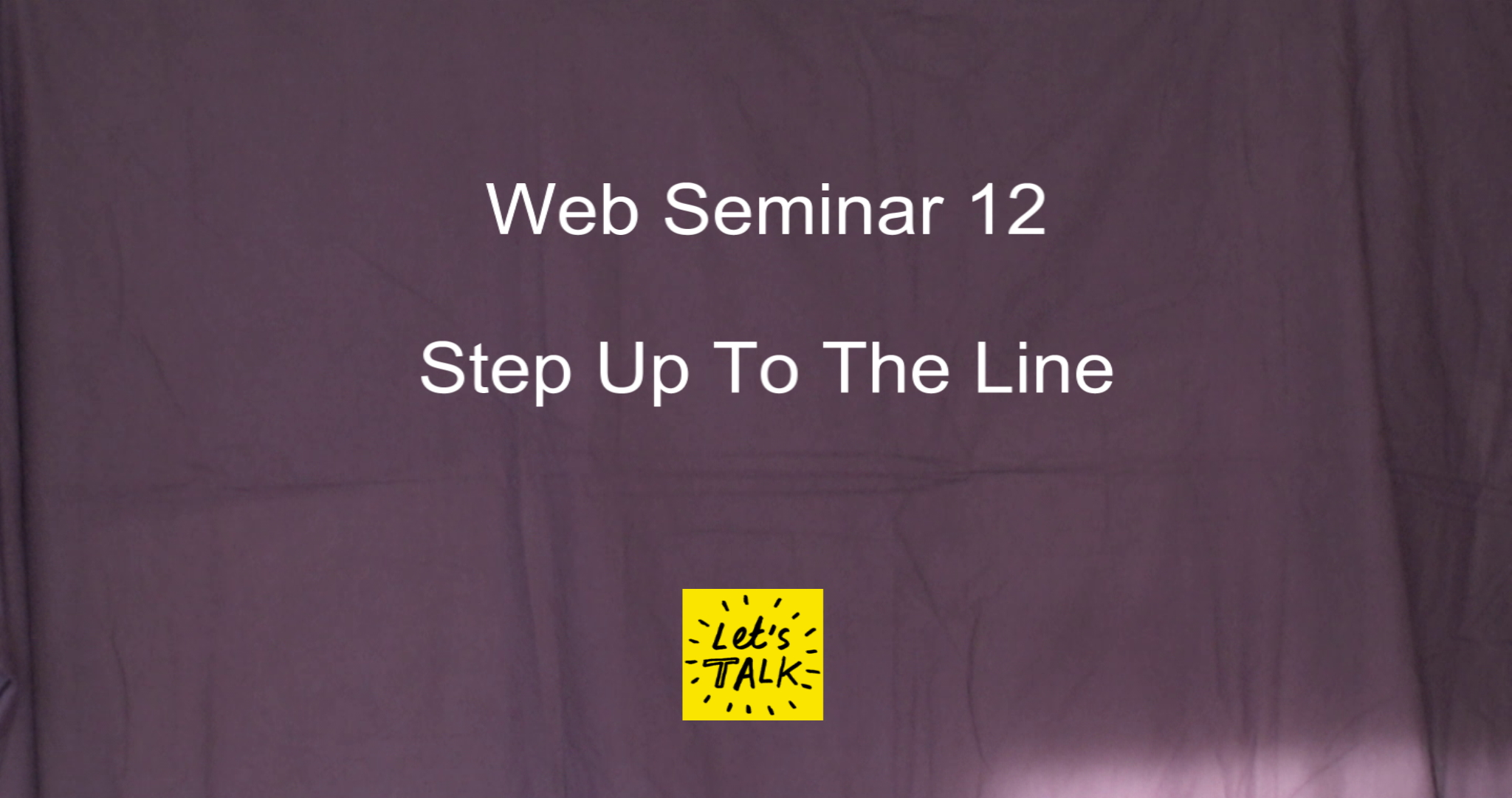 Web Seminar 12 - Step Up To The Line