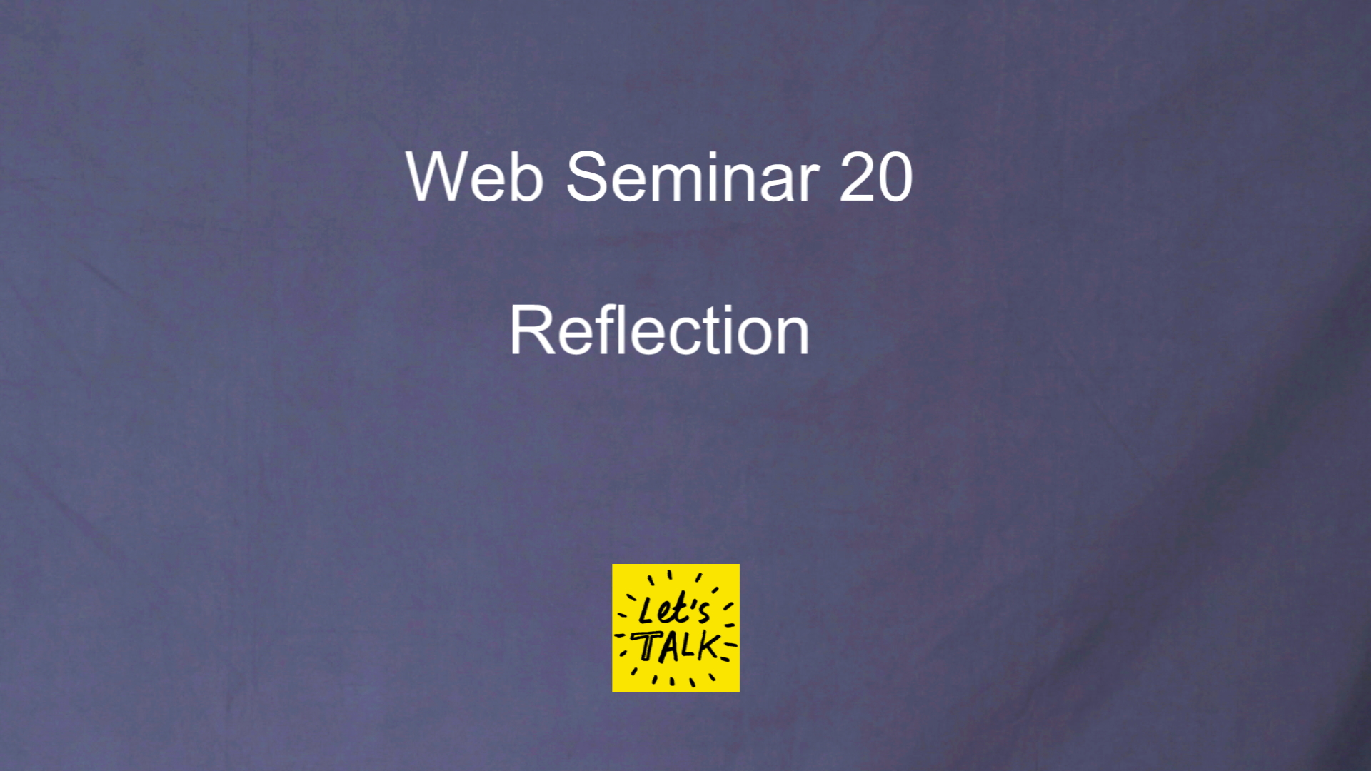 Web Seminar 20 - Reflection