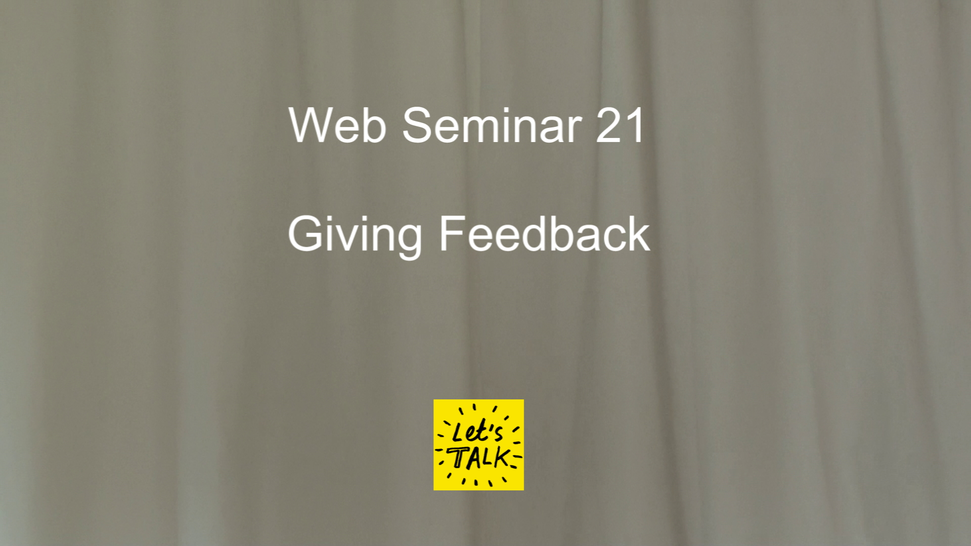 Web Seminar 21 - Giving Feedback